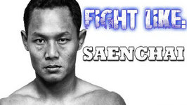 How To Fight Like Saenchai - 3 Signature Moves