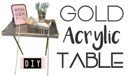 Gold Acrylic Table Diy  Live Your Style