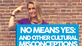 No Means Yes And Other Cultural Misconceptions