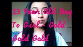 13 Year Old Boy To Girl - Gold Gold Gold