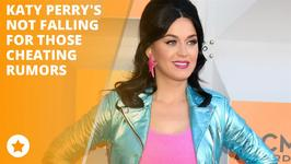 Katy Perry shares her thoughts on those cheating rumors