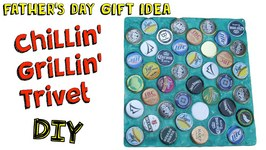 Chillin' Grillin' Trivet DIY - Easy Bottle Cap Recycling Craft! - Father's Day Series