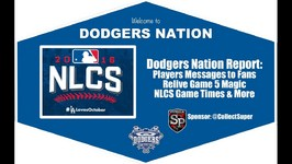 Dodgers Nation Postseason Report: Players Messages for Fans, NLCS Times and More