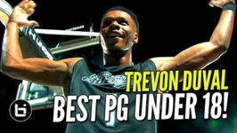 Trevon Duval The Best U18 Point Guard In The World - New Official Mixtape