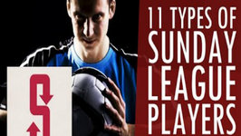 11 Types of Sunday League Players