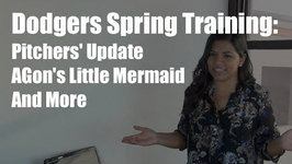 Dodgers Spring Training: Pitchers Update, AGon's Little Mermaid and More