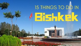 15 things to do in Bishkek, Kyrgyzstan Travel Guide