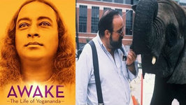 Awake- The Life Of Yogananda And One Lucky Elephant With Documentary Dir. Lisa Leeman