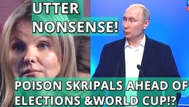 BREAKING: Putin On Salisbury Case - It's Nonsense That Russia Did It Ahead Of Elections & World Cup!