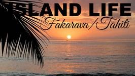 Island Life - Fakarave - Tahiti