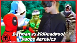 Kid Deadpool Vs Batman Dance Aerobics With Hulk Spiderman Godzilla Left Shark Fun Comic Superhero Kids