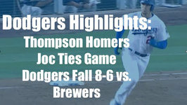 Dodgers Highlights: Trayce Thompson Homers in 8-6 Loss vs. Brewers