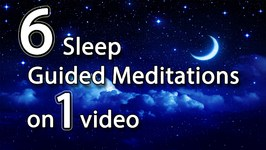 6 of the Best Sleep Guided Meditations on one Video