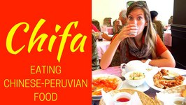 Chifa - Eating Peruvian Chinese food in Lima, Peru