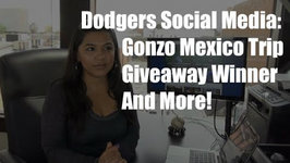Dodgers Social Media: Gonzo Mexico Trip, Giveaway Winner and More