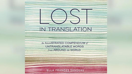 Lost In Translation Book Gives Untranslatable Words Meaning