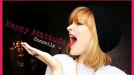 10 Conseils Pour Garder La Happy Attitude