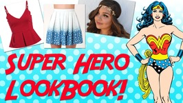 Superhero Style Lookbook  Wonder Woman, Bat Girl, Super Girl & More!