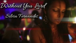 Without You Lord - Silvia Fernandes - BEST SOULFUL MUSIC
