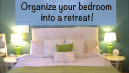 Organize Your Bedroom Into A Retreat