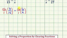 Ex: Solve a Proportion by Clearing Fractions (a/xb/c, Whole Num Solution)