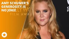Amy Schumer takes generosity very serious